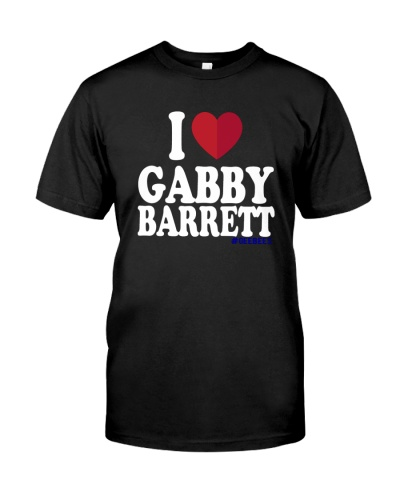 I Love  Gabby Barrett Shirt