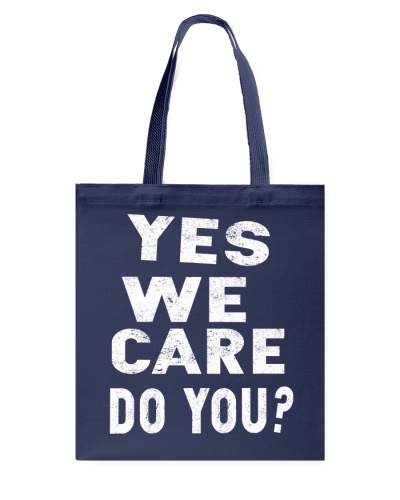 Yes We Care DO YOU  T Shirts