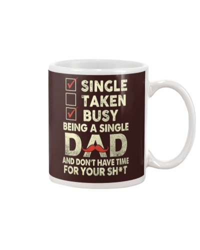 Single Taken Busy Dad T Shirt