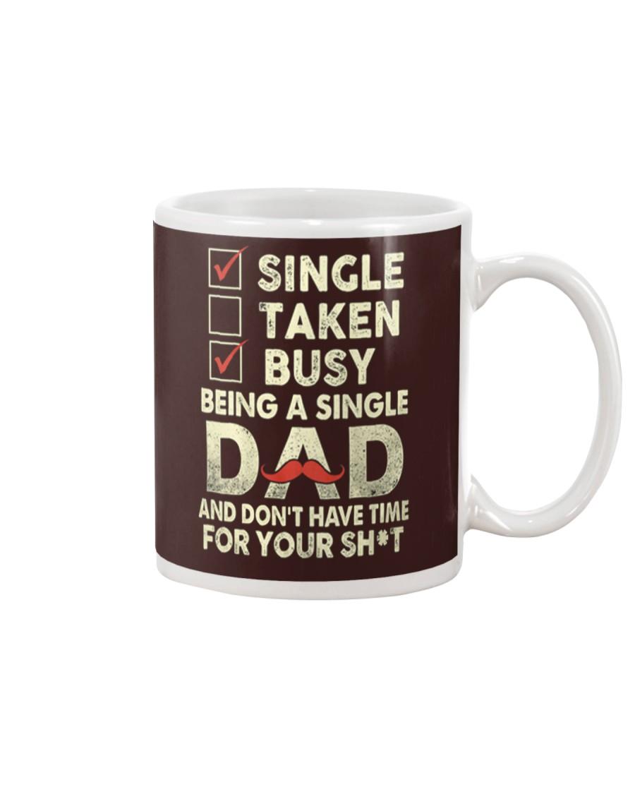 Single Taken Busy Dad T Shirt Mug