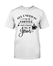 All I need is a cup of coffee and jesus Classic T-Shirt thumbnail