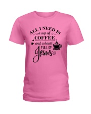 All I need is a cup of coffee and jesus Ladies T-Shirt front