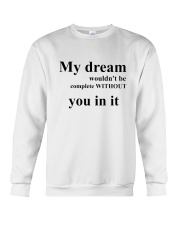my dream wouldn't be complete witheout Crewneck Sweatshirt thumbnail