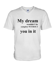 my dream wouldn't be complete witheout V-Neck T-Shirt thumbnail