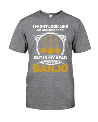 BUT IN MY HEAD I'M PLAYING MY BANJO