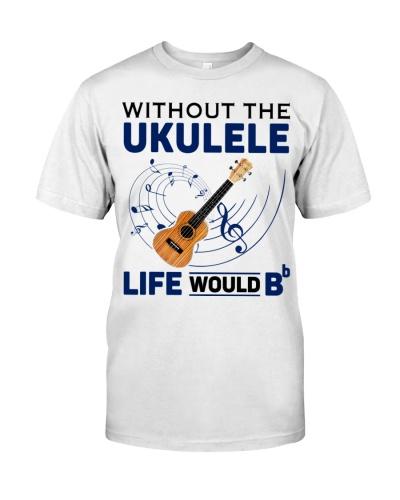 LIFE WOULD B UKULELE