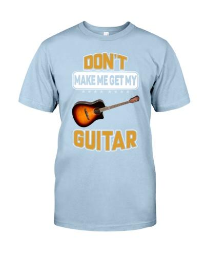 DON'T MAKE ME GET MY GUITAR