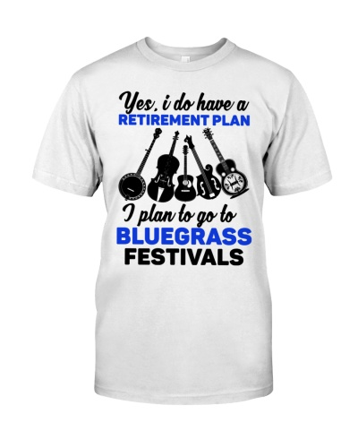 I PLAN TO GO TO BLUEGRASS FESTIVALS