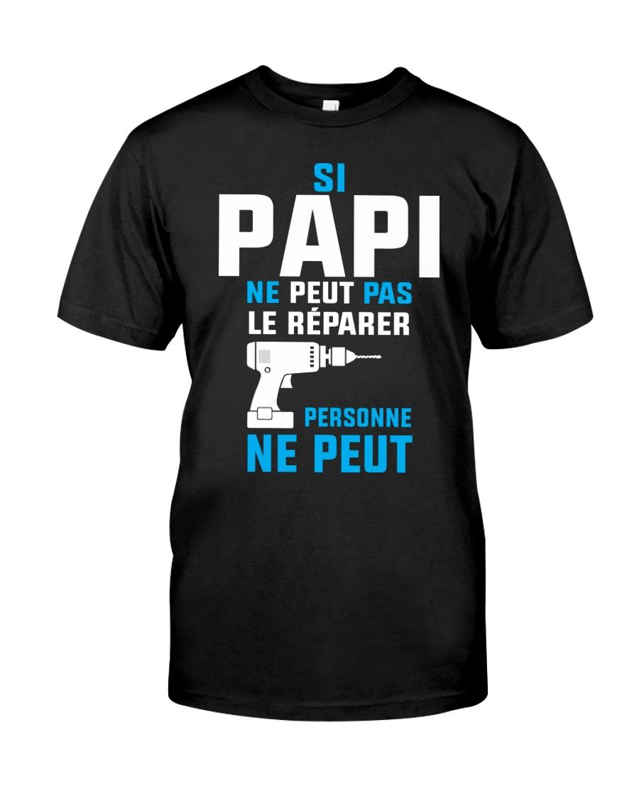 Papi peut le reparer Classic T-Shirt