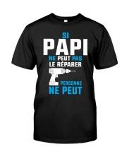 Papi peut le reparer Classic T-Shirt front