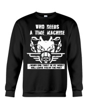 Who needs a time machine Crewneck Sweatshirt tile