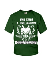 Who needs a time machine Youth T-Shirt front