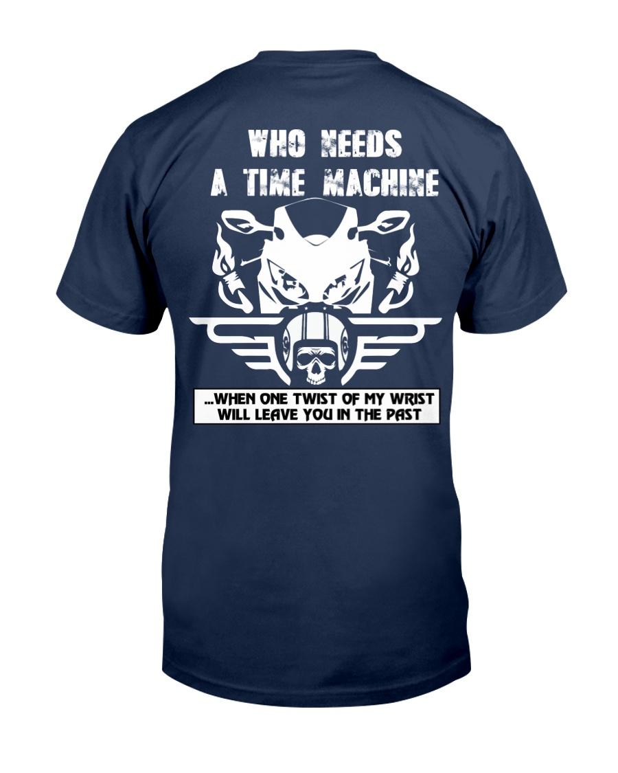 Who needs a time machine Classic T-Shirt