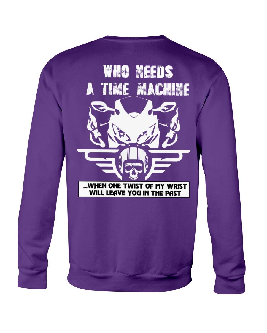Who needs a time machine Crewneck Sweatshirt