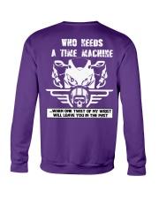 Who needs a time machine Crewneck Sweatshirt back