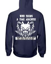 Who needs a time machine Hooded Sweatshirt back