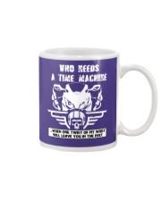 Who needs a time machine Mug front