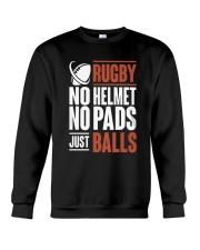 Rugby No Helmet No Pads Just Balls T Shi Crewneck Sweatshirt thumbnail