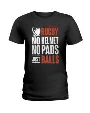 Rugby No Helmet No Pads Just Balls T Shi Ladies T-Shirt thumbnail