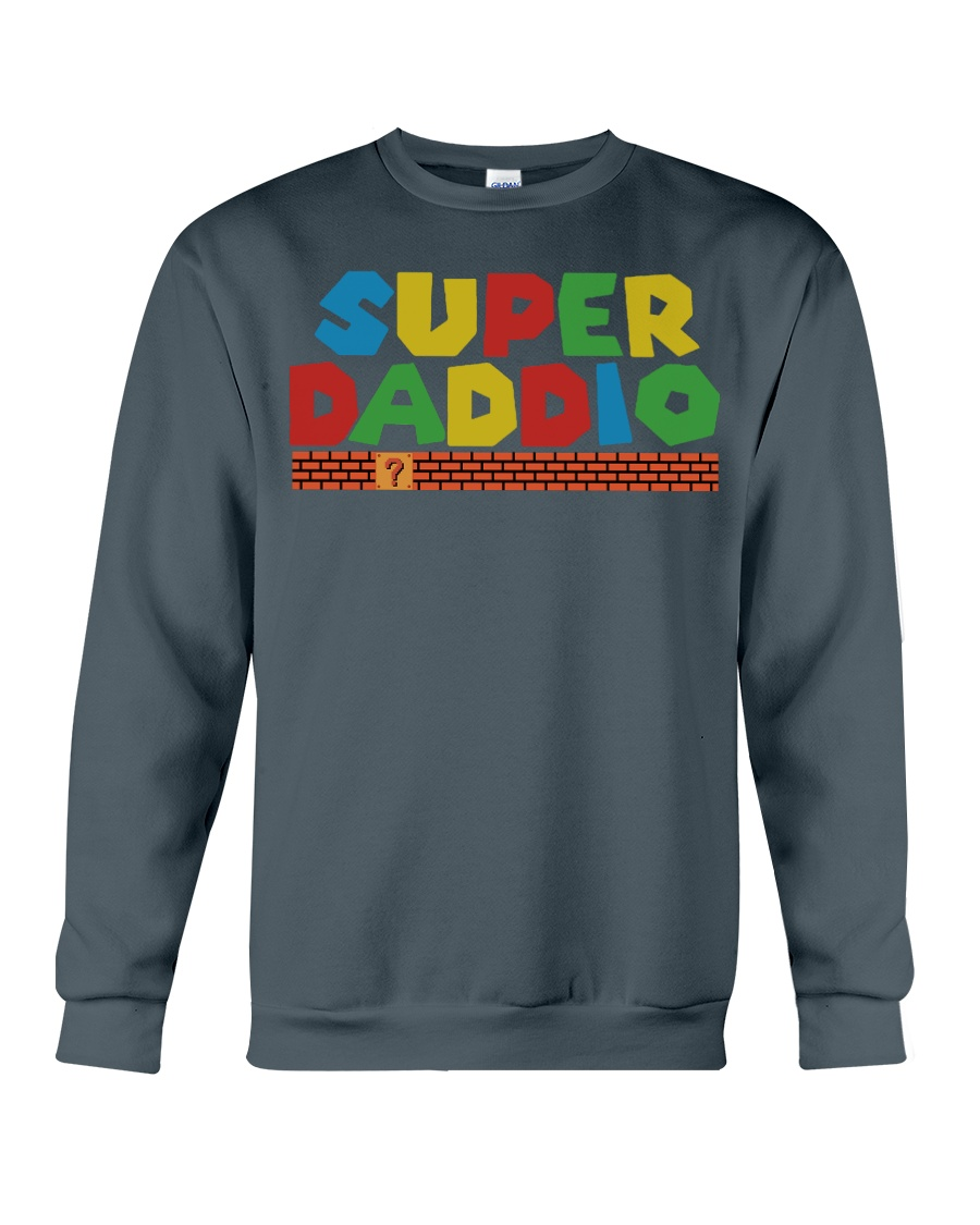 super daddio shirt Fathers day gift for dads Crewneck Sweatshirt