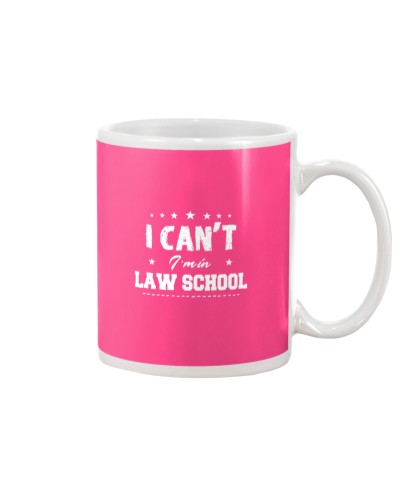 I Cant i am in law school Funny Law School Student