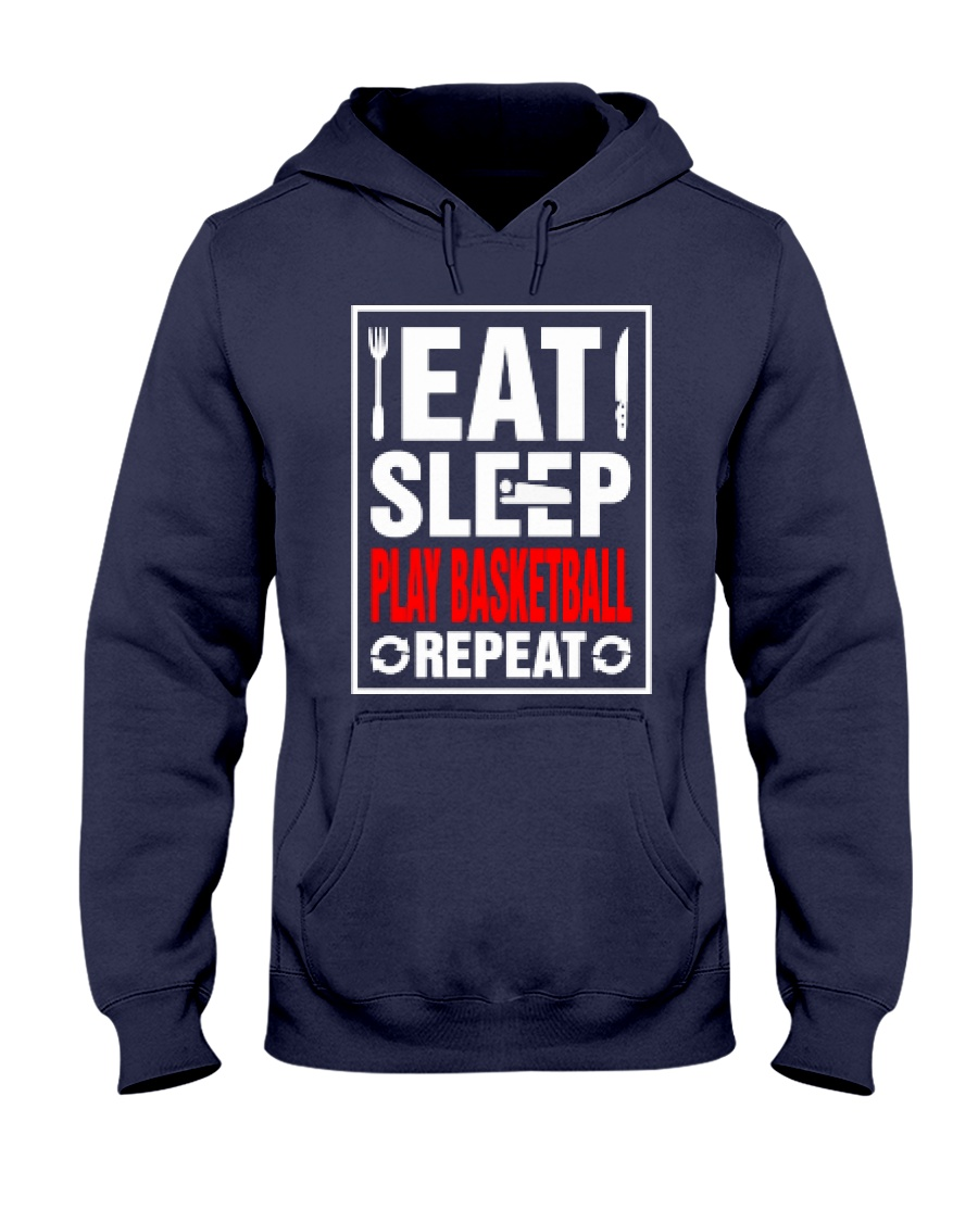 Eat Sleep Play Basketball Repeat Shirt Hooded Sweatshirt