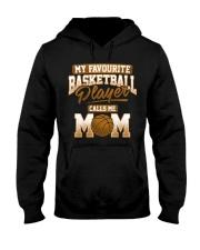 Favourite Basketball Player - Basketball Mom Shirt Hooded Sweatshirt front