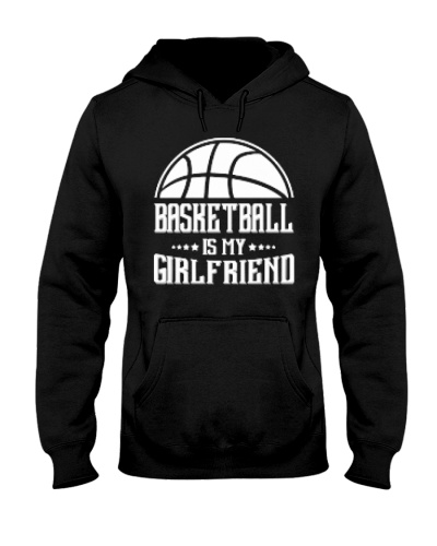 Basketball Is My Girlfriend Hoodie