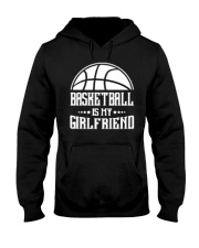 Basketball Is My Girlfriend Hoodie Hooded Sweatshirt front