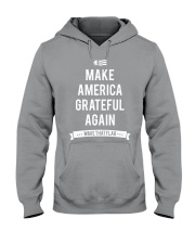 Make America Grateful Again Tees and Hoodies Hooded Sweatshirt front