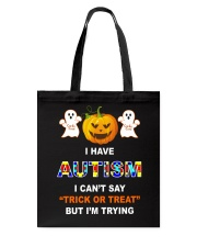 I Can't Say Trick Or Treat But I'm Trying Tote Bag front