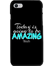 Today Is Going To Be Amazing - Signature Design 1 Phone Case thumbnail