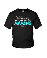 Today Is Going To Be Amazing - Signature Design 1 Youth T-Shirt thumbnail