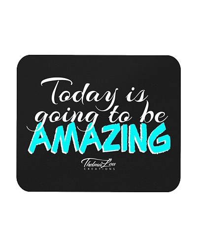 Today Is Going To Be Amazing - Signature Design 1