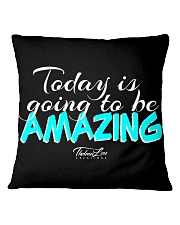Today Is Going To Be Amazing - Signature Design 1 Square Pillowcase thumbnail