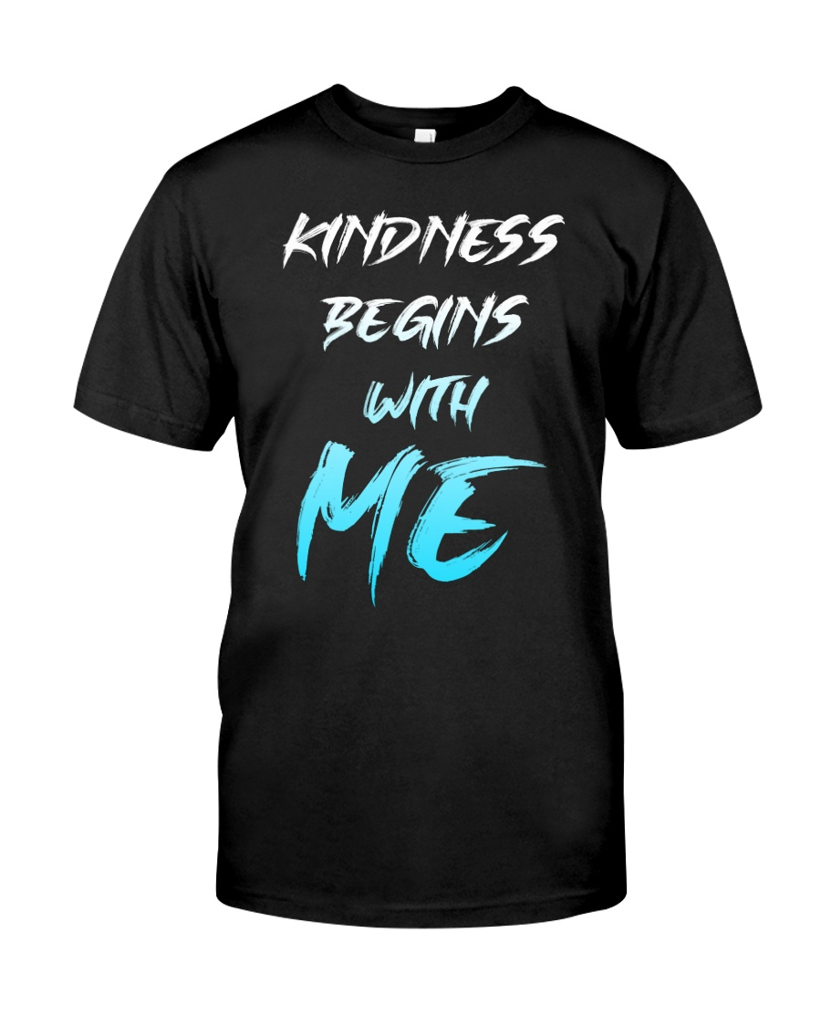 Kindness Begins With Me 1 Classic T-Shirt