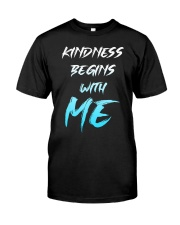 Kindness Begins With Me 1 Classic T-Shirt front