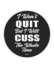 I Won't Quit But I Will Cuss The Whole Time 1 Circle Coaster thumbnail