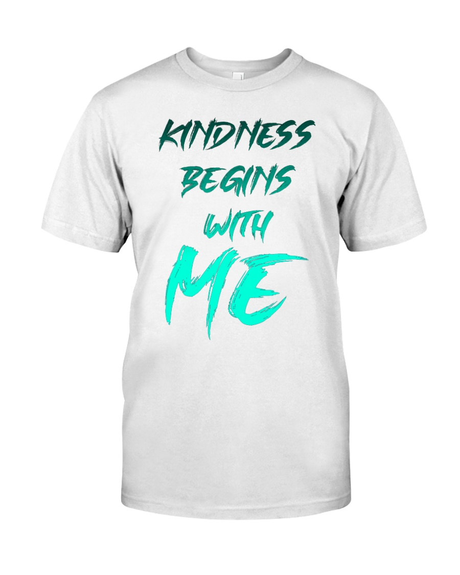Kindness Begins With Me 2 Classic T-Shirt