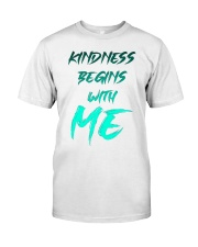Kindness Begins With Me 2 Classic T-Shirt front