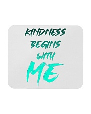 Kindness Begins With Me 2 Mousepad thumbnail