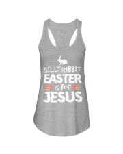 Silly Rabbit Easter is for Jesus for Easter Ladies Flowy Tank front