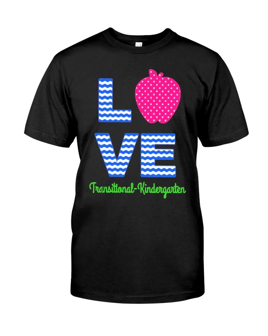 Love Transitional Kindergarten Shirt For Teacher K Classic T-Shirt