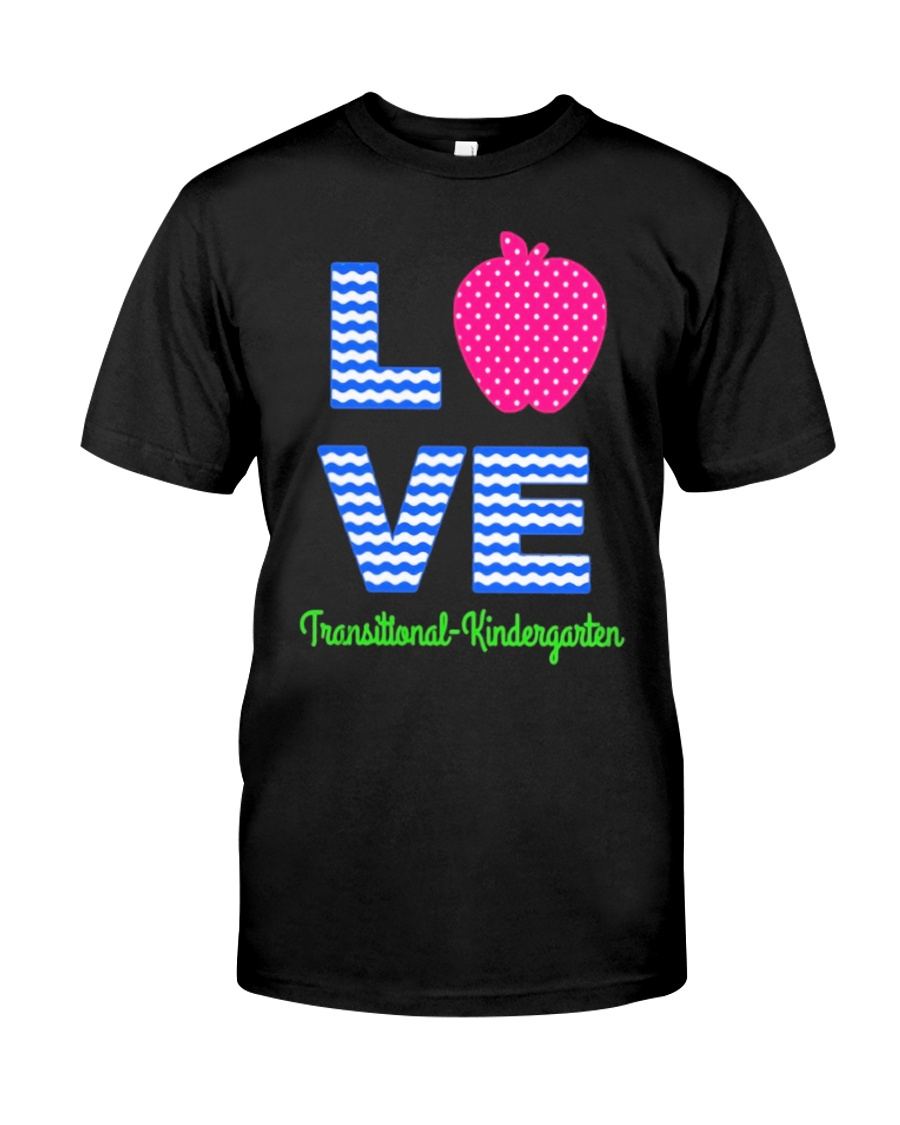 Love Transitional Kindergarten Shirt For Teacher K Premium Fit Mens Tee