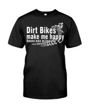Dirt Bikes make me happy Classic T-Shirt front