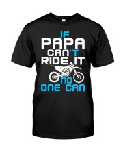 IF PAPA CAN'T RIDE IT Premium Fit Mens Tee thumbnail
