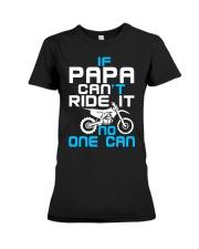 IF PAPA CAN'T RIDE IT Premium Fit Ladies Tee thumbnail