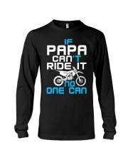 IF PAPA CAN'T RIDE IT Long Sleeve Tee thumbnail