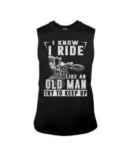 I RIDE LIKE AN OLD MAN TRY TO KEEP UP Sleeveless Tee thumbnail