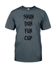 SHUH DUH FUH CUP Classic T-Shirt thumbnail